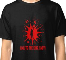 """Ash """"Hail to the King, Baby!"""" Classic T-Shirt"""