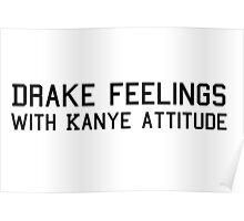 Drake Feelings with Kanye Attitude Poster