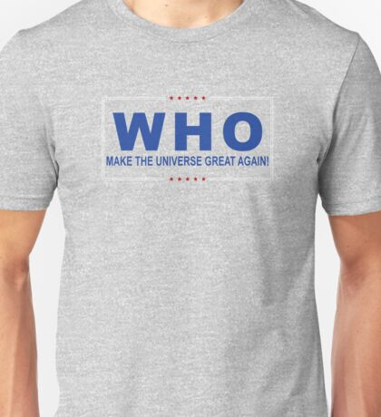 Who Trump? Unisex T-Shirt
