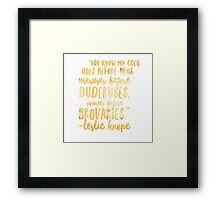 """Leslie Knope """"Ovaries before Broveries"""" quote  Framed Print"""