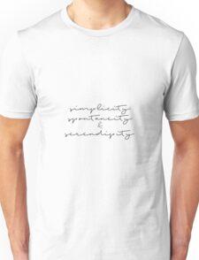 Simplicity, Spontaneity, & Serendipity Unisex T-Shirt