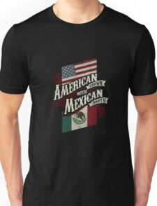 American Grown with Mexican Roots copy Unisex T-Shirt