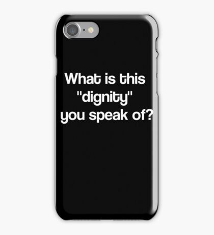 Dignity- White iPhone Case/Skin