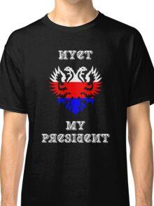 Nyet My President Classic T-Shirt