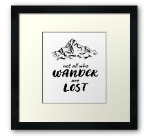 Not all who Wander are Lost. Ink Lettering Framed Print