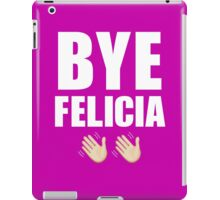 Bye Felicia ✌ iPad Case/Skin