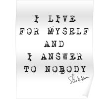 "Steve McQueen: ""I live for myself and I answer to nobody"" Poster"