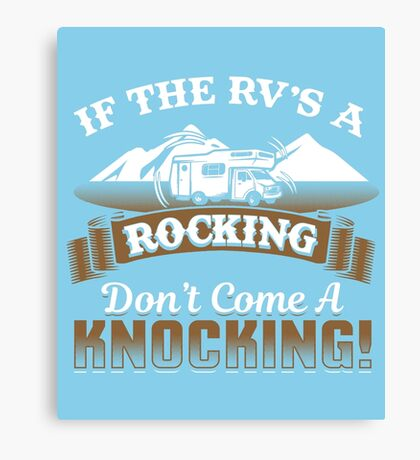If The RV's A Rocking  Canvas Print