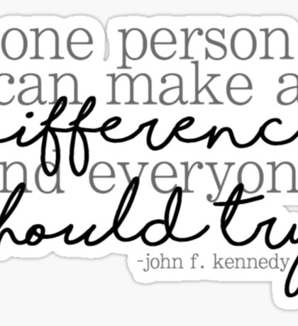 """One person can make a difference..."" JFK Quote Sticker"