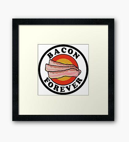 Bacon Forever  Framed Print
