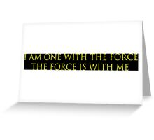 I Am One With The Force The Force Is With Me Greeting Card