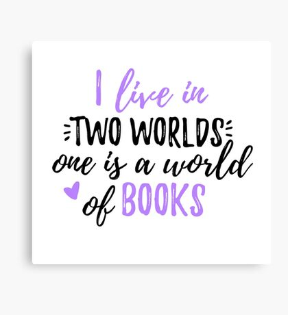 I live in a world of books - purple Canvas Print