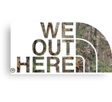 We Out Here (camo) Metal Print