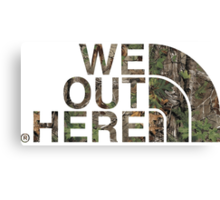 We Out Here (camo) Canvas Print