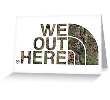 We Out Here (camo) Greeting Card