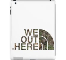 We Out Here (camo) iPad Case/Skin