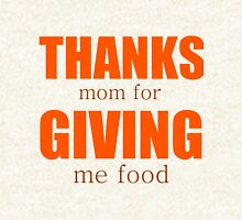 THANKS mom for GIVING me food Hoodie