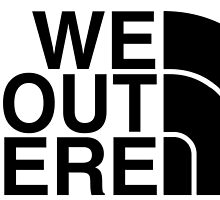 We Out Here (black) by Saack City LLC