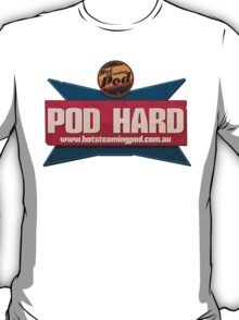 You can only POD HARD T-Shirt