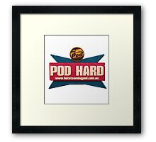 You can only POD HARD Framed Print