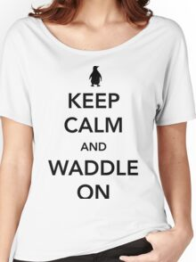 Keep Calm And Waddle On - penguin shirt Women's Relaxed Fit T-Shirt