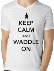 Keep Calm And Waddle On - penguin shirt Mens V-Neck T-Shirt