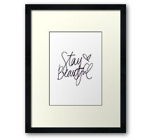 Stay Beautiful  Framed Print