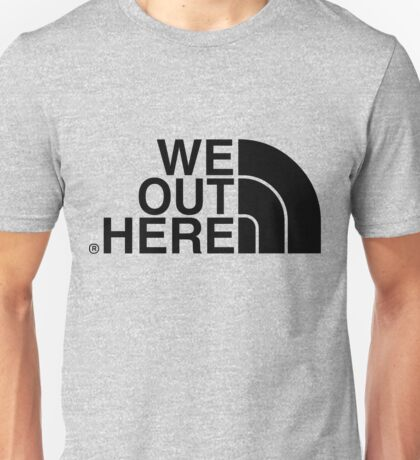 We Out Here (black) Unisex T-Shirt