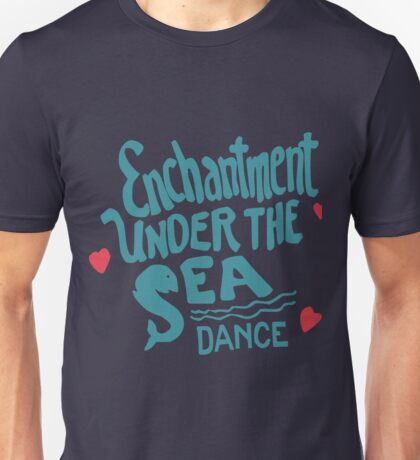 Enchantment Under The Sea  Unisex T-Shirt