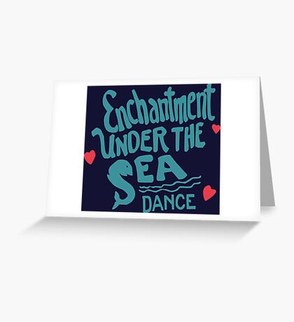 Enchantment Under The Sea  Greeting Card