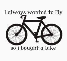 I always Wanted To Fly, So I bought a bike Kids Tee