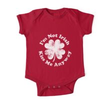 I'm Not Irish But Kiss Me Anyway (all white text) One Piece - Short Sleeve