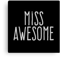 Miss awesome Canvas Print