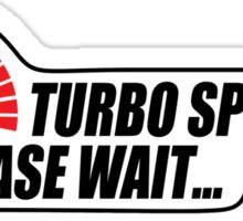 Turbo Spooling - Please Wait... Sticker
