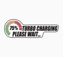 Turbo Charging - Please Wait... Kids Clothes