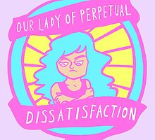our lady of perpetual dissatifaction by kat sibly
