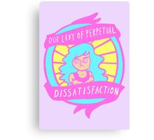 our lady of perpetual dissatifaction Canvas Print