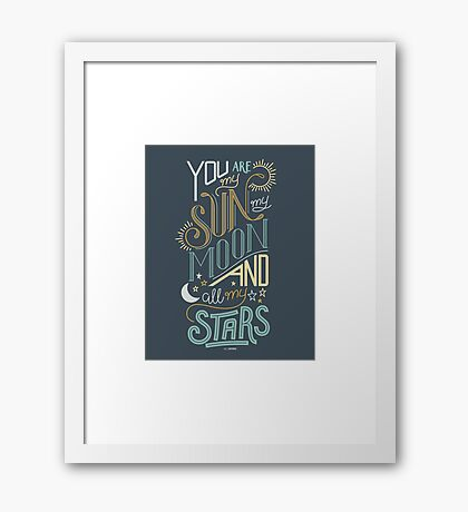 You Are My Sun, My Moon and All My Stars Framed Print