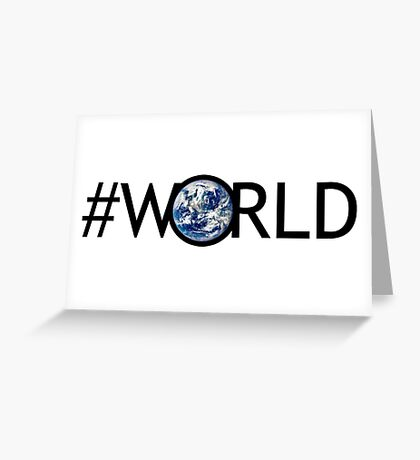 #WORLD Greeting Card