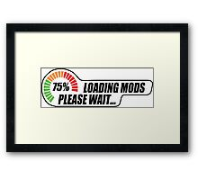 Loading Mods - Please Wait... Framed Print