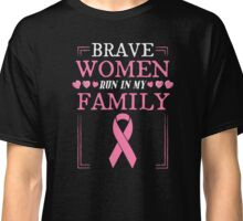 Brave Women Run In My Family Breast Cancer Awareness Classic T-Shirt