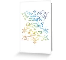 believe in magic, miracles be with you Greeting Card