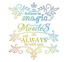 believe in magic, miracles be with you Photographic Print