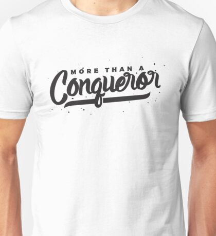 More Than A Conqueror - Christian Bible Verse Saying Quote Unisex T-Shirt