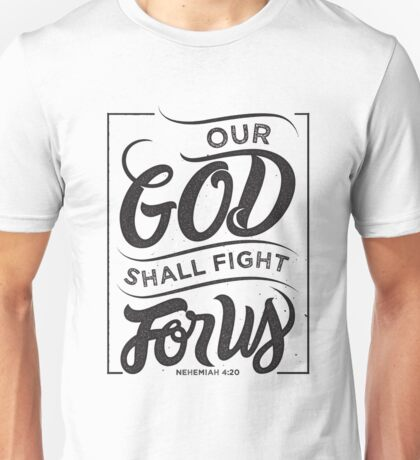 Our God Shall Fight For Us - Christian Bible Verse Unisex T-Shirt