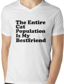 The Entire Cat Population Is My Bestfriend Cat Shirt Funny Mens V-Neck T-Shirt