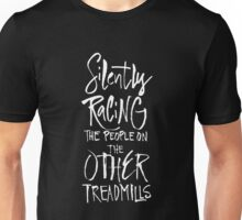 Silenty racing the people on the other treadmills - funny fitness gym  Unisex T-Shirt