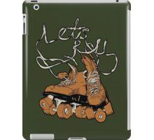 Let's roll iPad Case/Skin