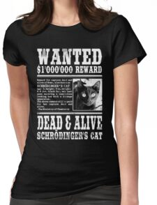 Wanted: Schrödinger's Cat - Dead & Alive Cat Shirt Funny Womens Fitted T-Shirt