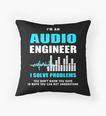 Audio Engineer Solve Problems Throw Pillow